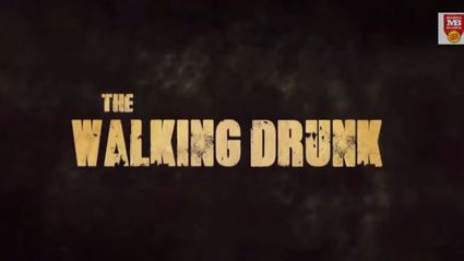 The Walking Dead...but with drunk people