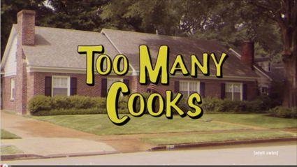 Too Many Cooks!