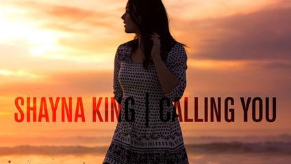 Shayna King - Calling You