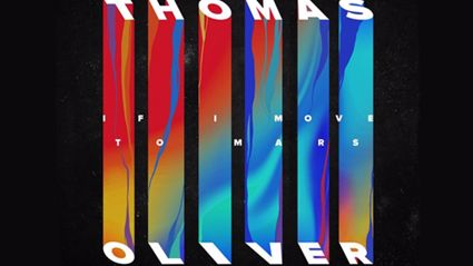 Thomas Oliver - If I Move to Mars