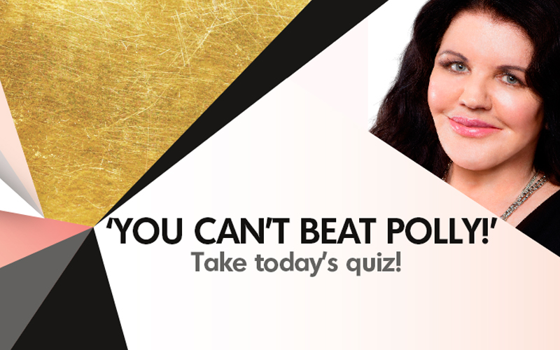 Quiz: You Can't Beat Polly! 21 October 2016