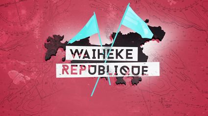 Waiheke Republique: Episode 2 Plan of Attack