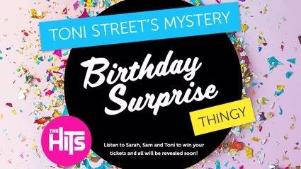 Toni Street's Mystery Birthday Surprise Thingy