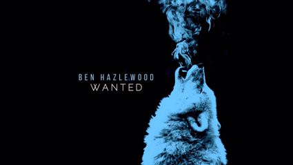 Ben Hazlewood - Wanted