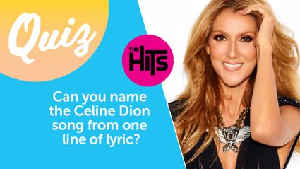 QUIZ: Can you name the Celine Dion song from one line of lyric?