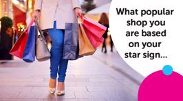What popular shop you are based on your star sign...