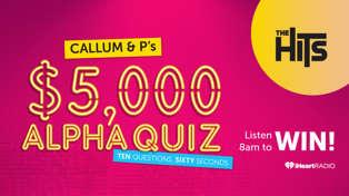 Callum & P's $5,000 Alpha Quiz