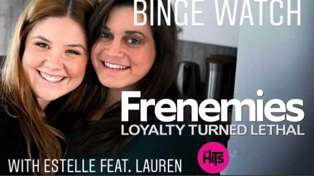 Binge Watch - Frenemies