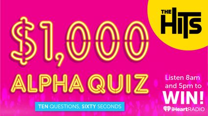 Register for The Hits $1,000 ALPHA Quiz!