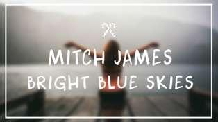 Mitch James - Bright Blue Skies
