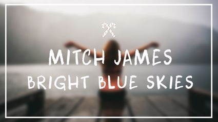 Mitch James - Bright Blue Skies