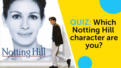 QUIZ: Which Notting Hill character best matches your personality?