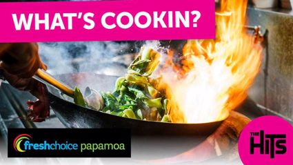 The Hits What's Cookin? Win vouchers to spend at Fresh Choice Papamoa