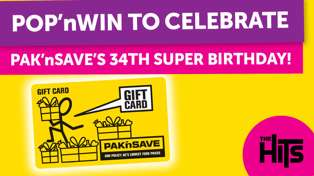 POP'nWIN to celebrate PAK'nSAVE's 34th Super Birthday!