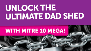 Unlock the Ultimate Dad Shed with Mitre 10 MEGA Dunedin!