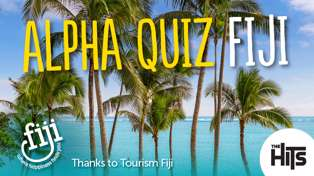 The Hits $1,000 Alpha Quiz thanks to Fiji Airways!