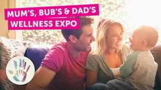 Mum's, Bub's & Dad's  Wellness Expo