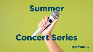 Porirua Summer Concert Series!