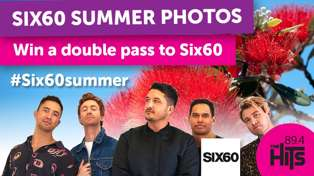 #Six60Summer to WIN a Double Pass
