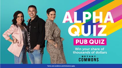 Join Stace, Mike and Anika at The Botany Commons for an Alpha pub quiz!