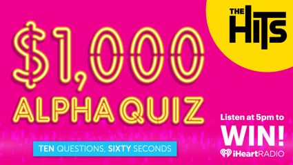 WIN with The Hits $1,000 ALPHA Quiz!