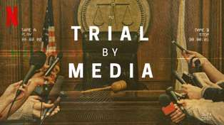 Netflix's new true crime series 'Trial By Media' is out now and will be your latest obsession
