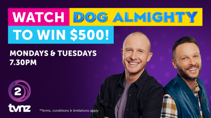Watch Dog Almighty On TVNZ And Win