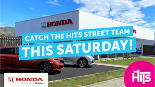 You are invited to the Grand Opening of Honda Cars Nelson at 10 Elms Street with The Hits Street Team!