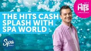 The Hits Work Day Cash Splash with Spa World